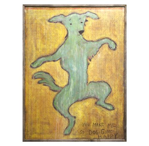 You Make Me So Dog Gone Happy Reclaimed Wood Wall Art - 36 Inch | Kathy Kuo Home