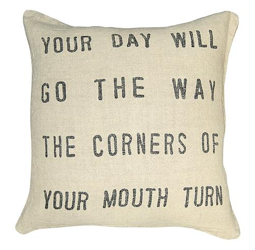 Your Day Will Go The Way The Corners of Your Mouth Turn Pillow - 24x24 | Kathy Kuo Home
