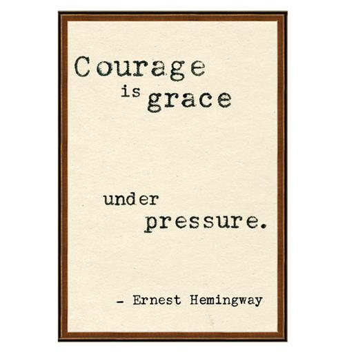Ernest Hemingway Courage Is Grace Quote Art Print | Kathy Kuo Home