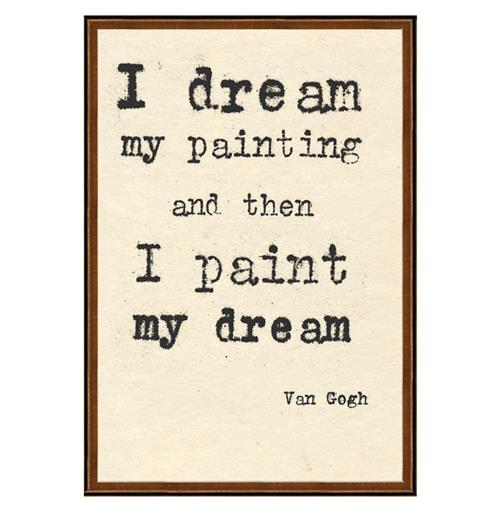 Van Gogh I Dream My Painting Quote Art Print | Kathy Kuo Home