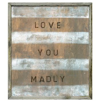 Love You Madly White Stripe Reclaimed Wood Wall Art - Small