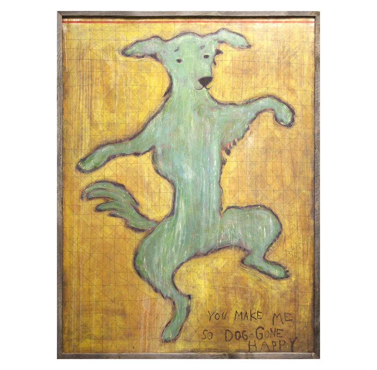 You Make Me So Dog Gone Happy Reclaimed Wood Wall Art - 36 Inch