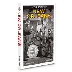 In the Spirit of New Orleans Assouline Hardcover Book