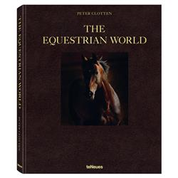 teNeues the Equestrian World Hardcover Book