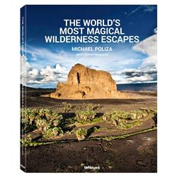 teNeues the World's Most Magical Wilderness Escapes Hardcover Book