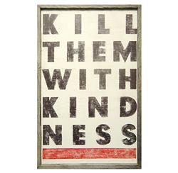 Kill Them With Kindness' Vintage Wood Wall Art | Kathy Kuo Home