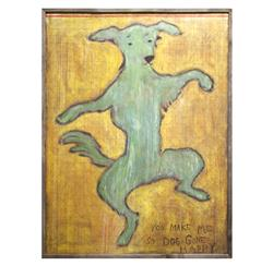 You Make Me So Dog Gone Happy Reclaimed Wood Wall Art - 36 Inch
