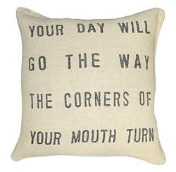 Your Day Will Go The Way The Corners of Your Mouth Turn' Down Linen Throw Pillow