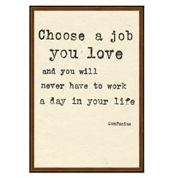 Confucius Choose A Job You Love Quote Art Print