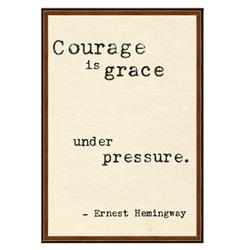 Ernest Hemingway Courage Is Grace Quote Art Print
