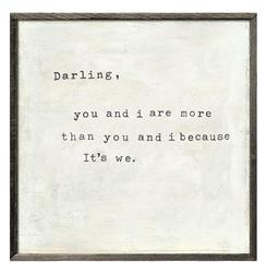 Darling You and I Are More Because It's We - Reclaimed Wood Art Print