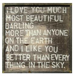 I Love You Much Most Beautiful Darling Reclaimed Wood Wall Art Print | SUGAR-AP109