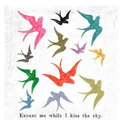 Excuse Me While I Kiss The Sky Wood Art Print - Small | SUGAR-SP144