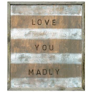 Love You Madly White Stripe Reclaimed Wood Wall Art