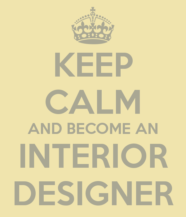 Keep Calm And Become An Interior Designer 3
